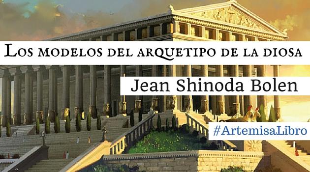 Editorial kairs los modelos del arquetipo de la diosa segn jean un fragmento del nuevo libro de jean shinoda bolen artemisa el espritu indmito de cada mujer fandeluxe Images