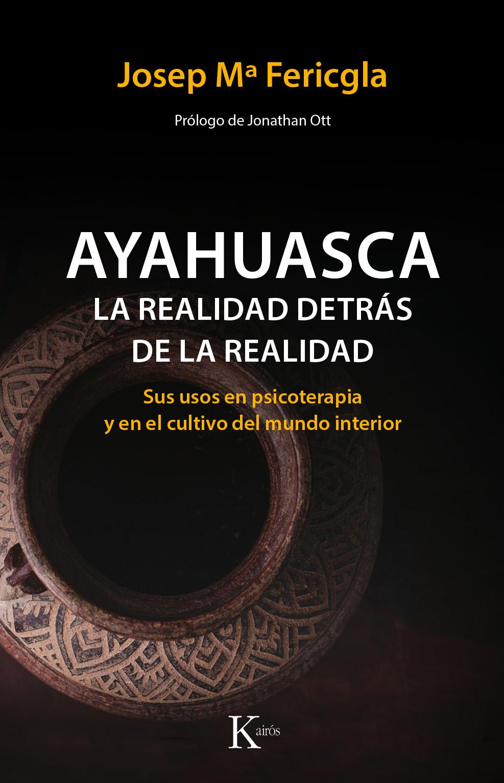 Ayahuasca, la realidad detrás de la realidad